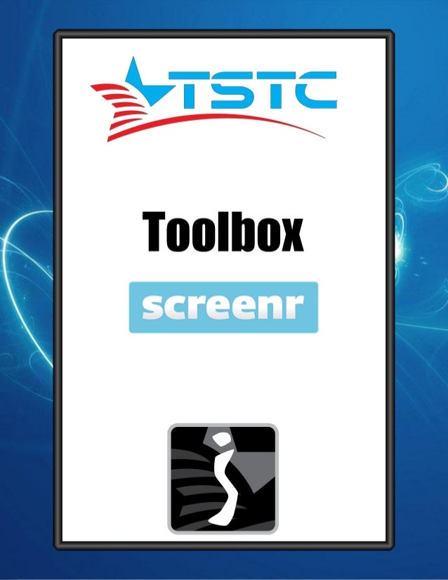 Texas State Technical College | Copyright 20131 TexasStateTechnicalCollege|InstructionalSupport Toolbox Screenr