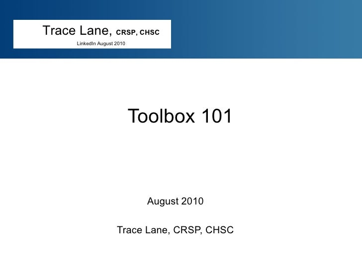 Toolbox 101 August 2010 Trace Lane, CRSP, CHSC