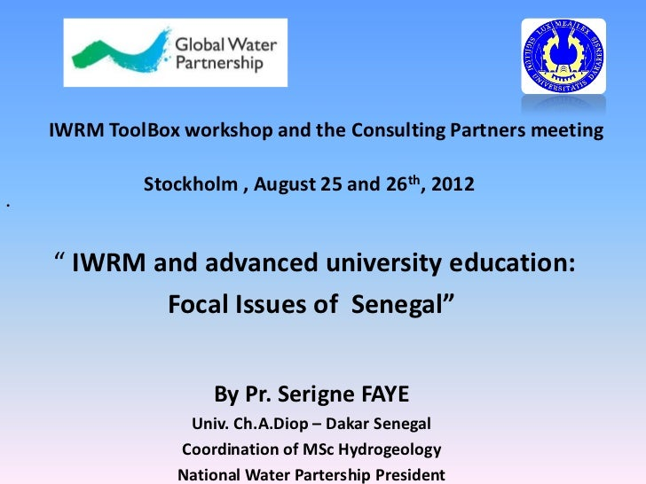 """IWRM ToolBox workshop and the Consulting Partners meeting             Stockholm , August 25 and 26th, 2012•    """" IWRM and ..."""