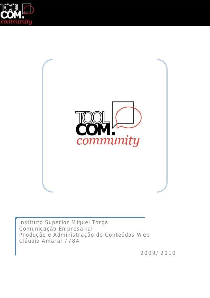 Instituto Superior Miguel Torga Comunicação Empresarial Produção e Administração de Conteúdos Web Cláudia Amaral 7784     ...