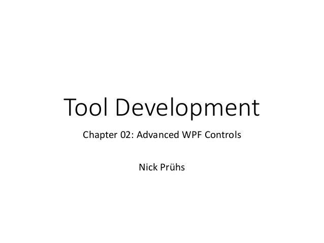 Tool Development Chapter 02: Advanced WPF Controls Nick Prühs
