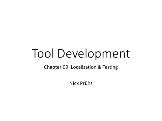 Tool Development Chapter 09: Localization & Testing Nick Prühs