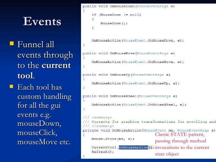 Events <ul><li>Funnel all events through to the  current tool . </li></ul><ul><li>Each tool has custom handling for all th...