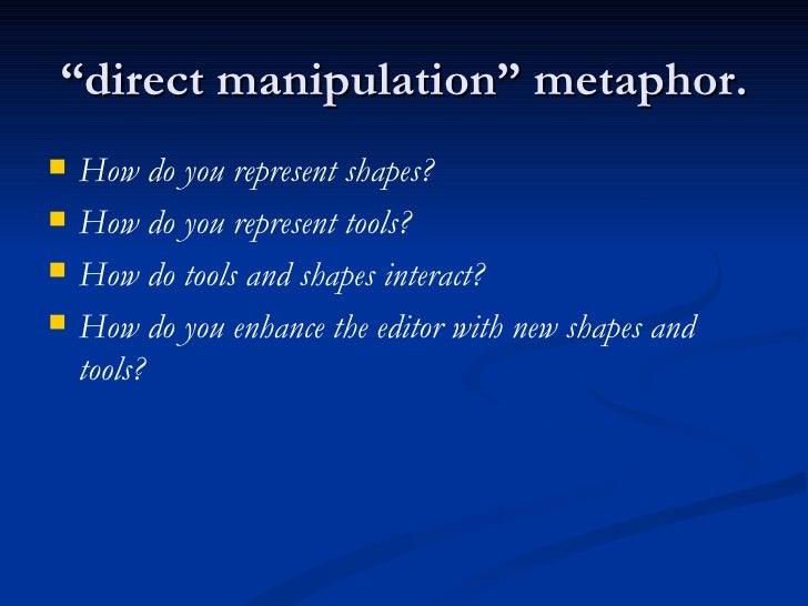 """ direct manipulation"" metaphor. <ul><li>How do you represent shapes? </li></ul><ul><li>How do you represent tools? </li><..."