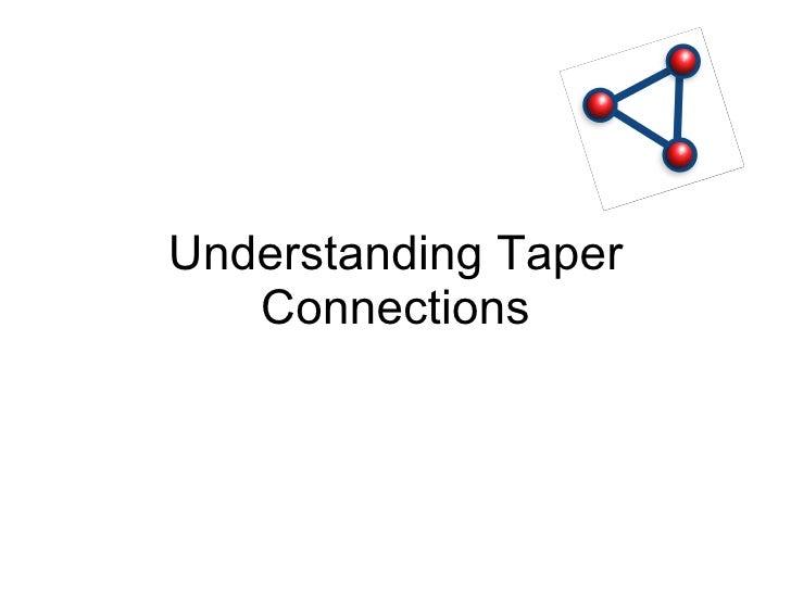 Understanding Taper Connections