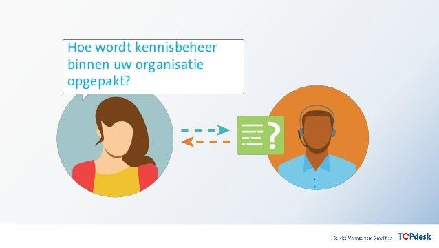 The Tooling Event Seminar: Meldingbeheer en kennisbeheer de perfecte tandem naar self service Slide 3