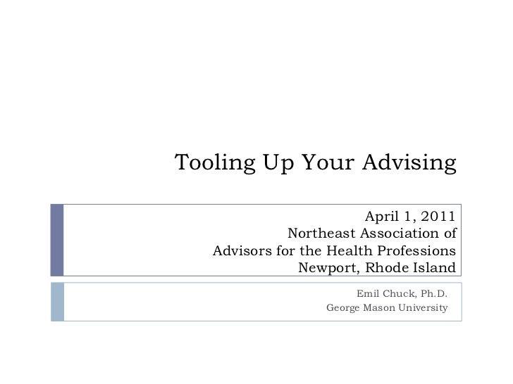 Tooling Up Your Advising<br />Emil Chuck, Ph.D.<br />George Mason University<br />April 1, 2011<br />Northeast Association...
