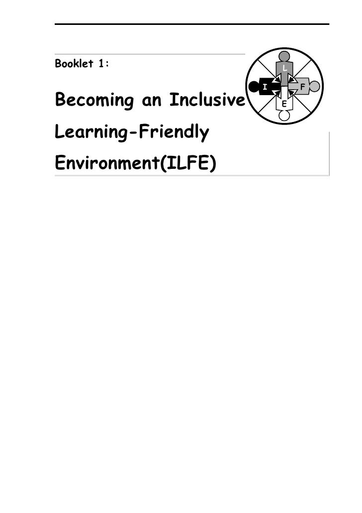 Booklet 1:                   L                           I       F Becoming an Inclusive,       E   Learning-Friendly Envi...
