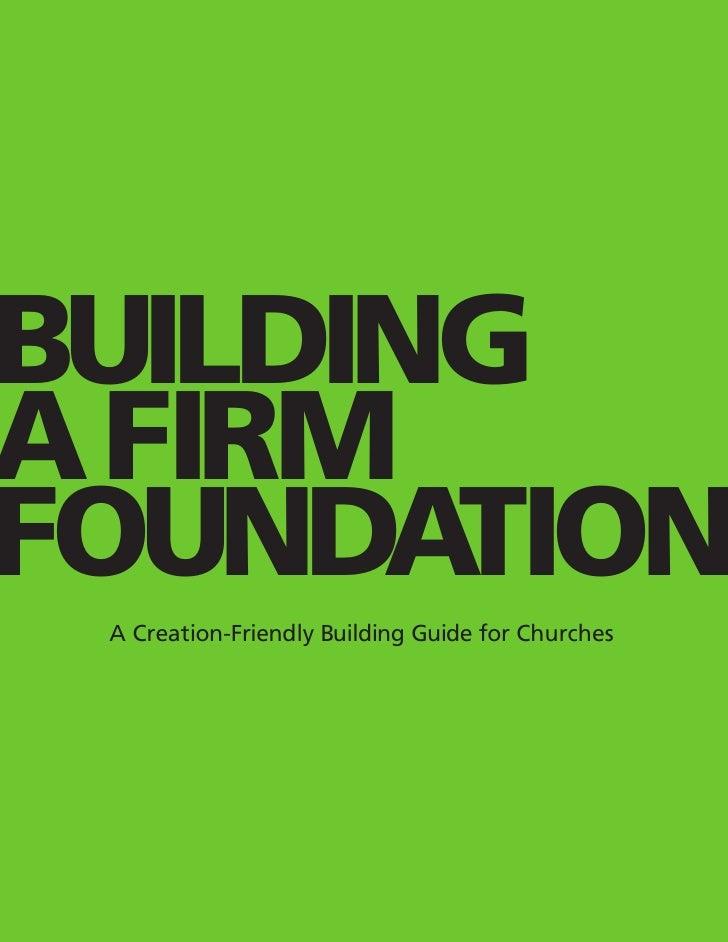 BuildingA FirmFoundation A Creation-Friendly Building Guide for Churches