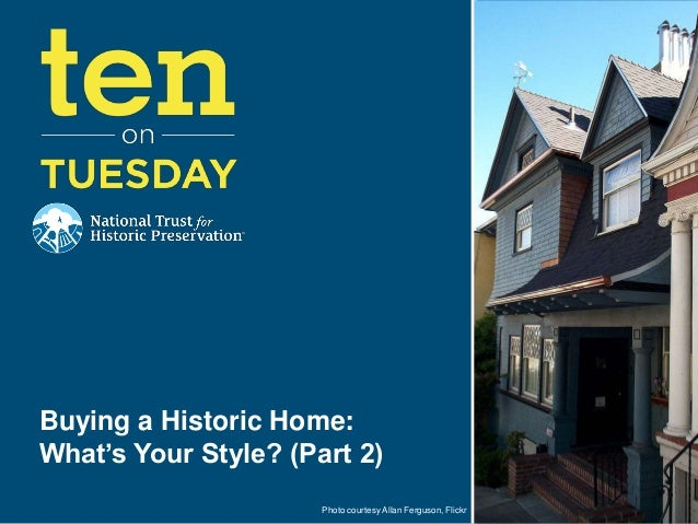 Buying a Historic Home:What's Your Style? (Part 2)                      Photo courtesy Allan Ferguson, Flickr