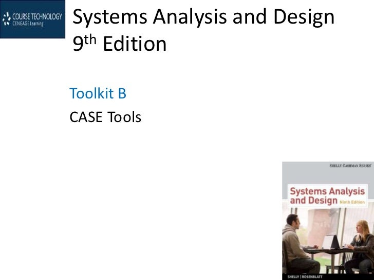 Systems Analysis and Design9th EditionToolkit BCASE Tools