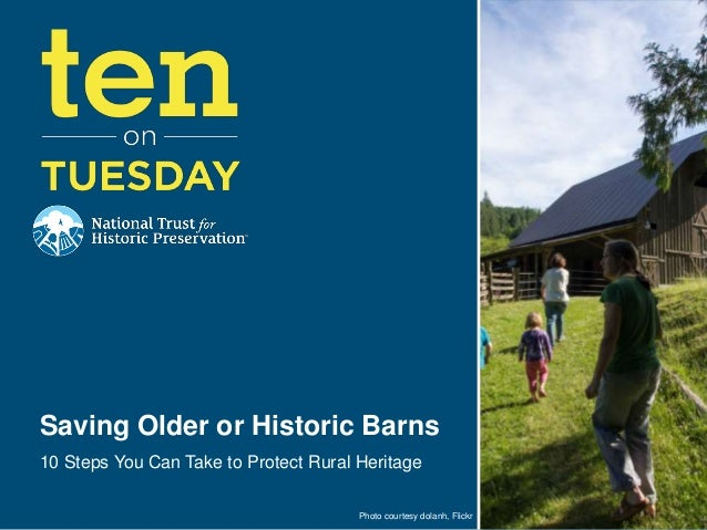 Photo courtesy dolanh, Flickr Saving Older or Historic Barns 10 Steps You Can Take to Protect Rural Heritage