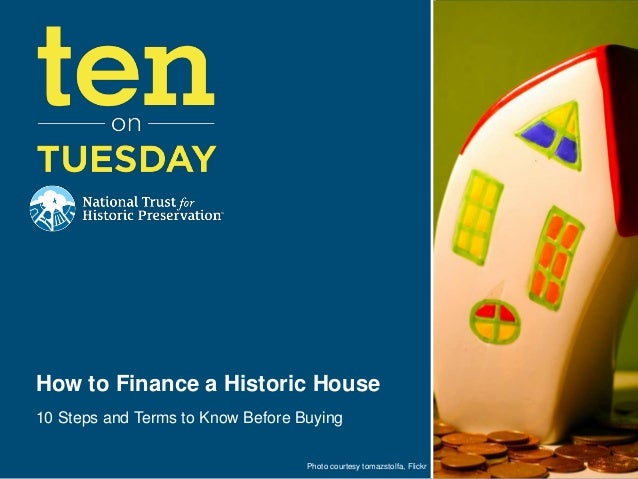 How to Finance a Historic House10 Steps and Terms to Know Before Buying                                   Photo courtesy t...