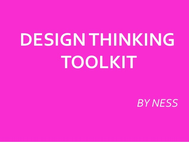 DESIGN THINKING TOOLKIT BY NESS