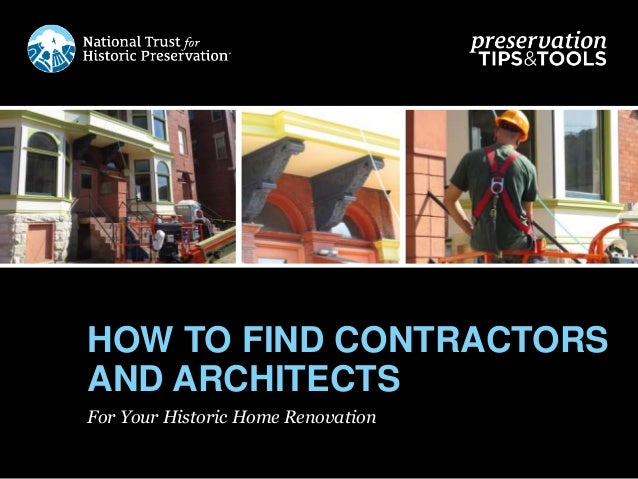 For Your Historic Home Renovation HOW TO FIND CONTRACTORS AND ARCHITECTS