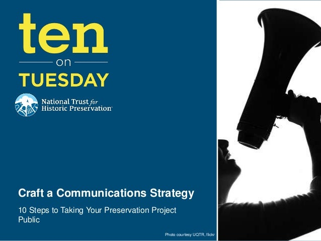 Craft a Communications Strategy10 Steps to Taking Your Preservation ProjectPublic                                        P...
