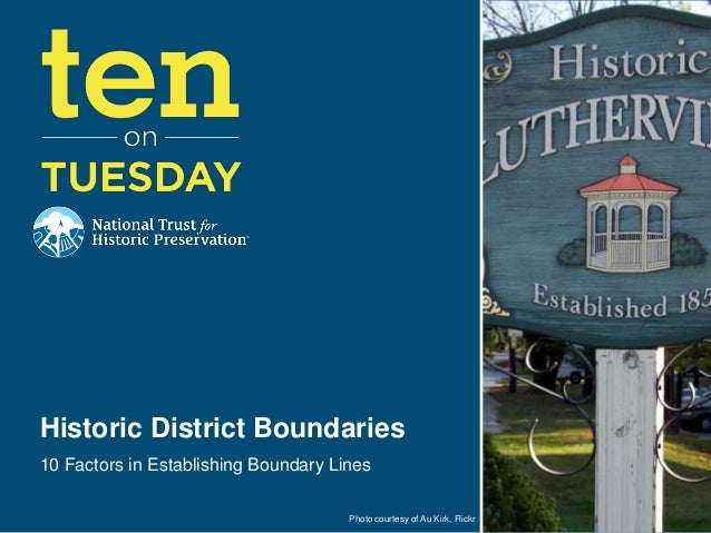 Historic District Boundaries10 Factors in Establishing Boundary Lines                                      Photo courtesy ...