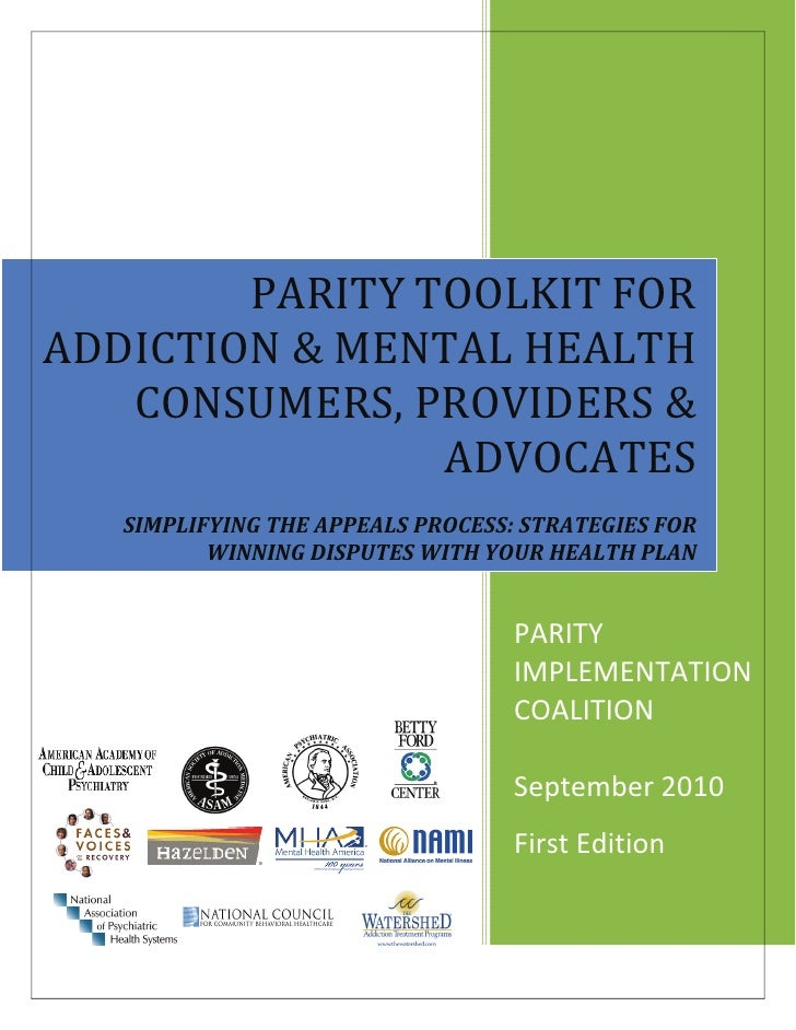 PARITY TOOLKIT FOR  ADDICTION & MENTAL HEALTH     CONSUMERS, PROVIDERS &     SIMPLFYING THE APPEALS PROCESS:    STRATEGIES...