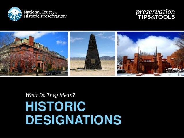 What Do They Mean? HISTORIC DESIGNATIONS