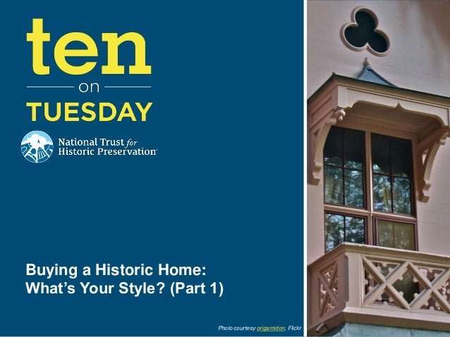Buying a Historic Home:What's Your Style? (Part 1)                          Photo courtesy origamidon, Flickr