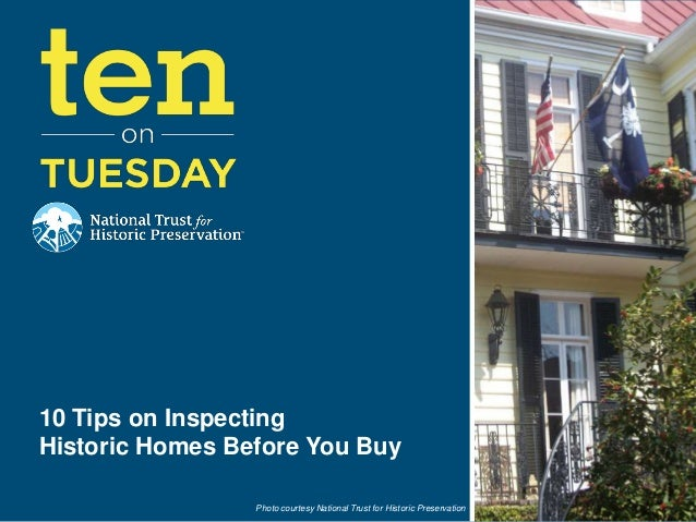 Photo courtesy National Trust for Historic Preservation10 Tips on InspectingHistoric Homes Before You Buy