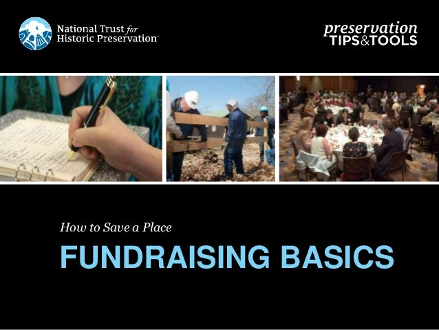 How to Save a Place FUNDRAISING BASICS