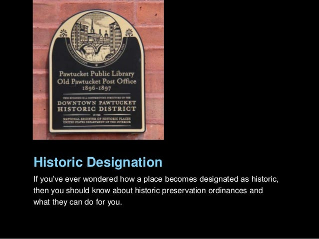 Historic Designation If you've ever wondered how a place becomes designated as historic, then you should know about histor...