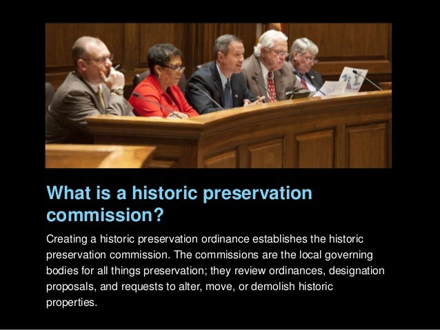 What is a historic preservation commission? Creating a historic preservation ordinance establishes the historic preservati...