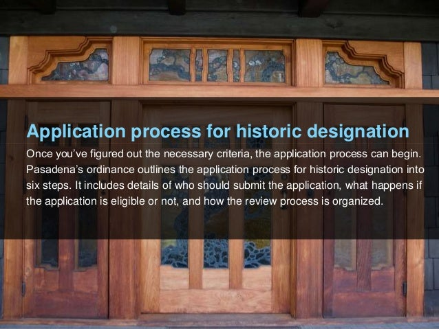 Application process for historic designation Once you've figured out the necessary criteria, the application process can b...
