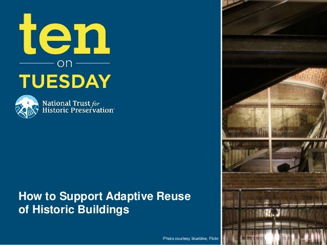 How to Support Adaptive Reuse of Historic Buildings Photo courtesy bluebike, Flickr