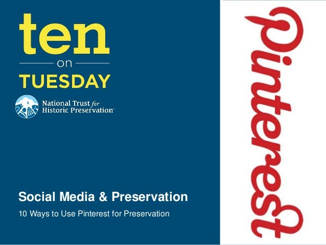 Social Media & Preservation10 Ways to Use Pinterest for Preservation