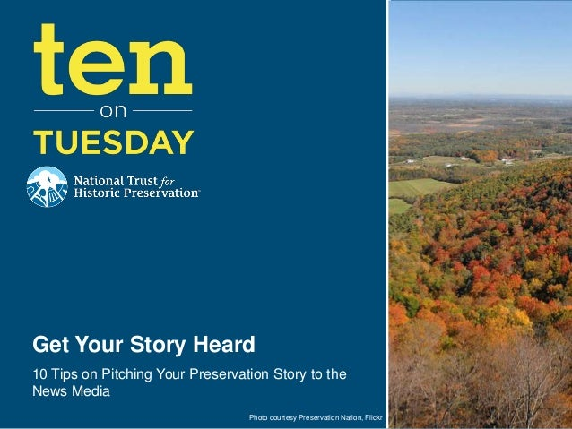 Get Your Story Heard10 Tips on Pitching Your Preservation Story to theNews Media                                  Photo co...
