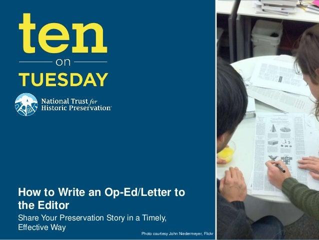 How to Write an Op-Ed/Letter tothe EditorShare Your Preservation Story in a Timely,Effective Way                          ...