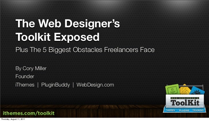 The Web Designer's              Toolkit Exposed              Plus The 5 Biggest Obstacles Freelancers Face              By...