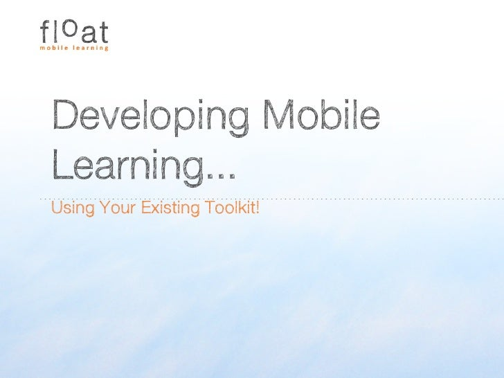 Developing Mobile Learning... Using Your Existing Toolkit!