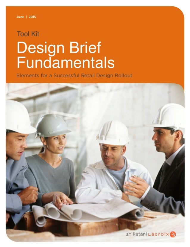 June | 2015 Tool Kit Design Brief Fundamentals Elements for a Successful Retail Design Rollout