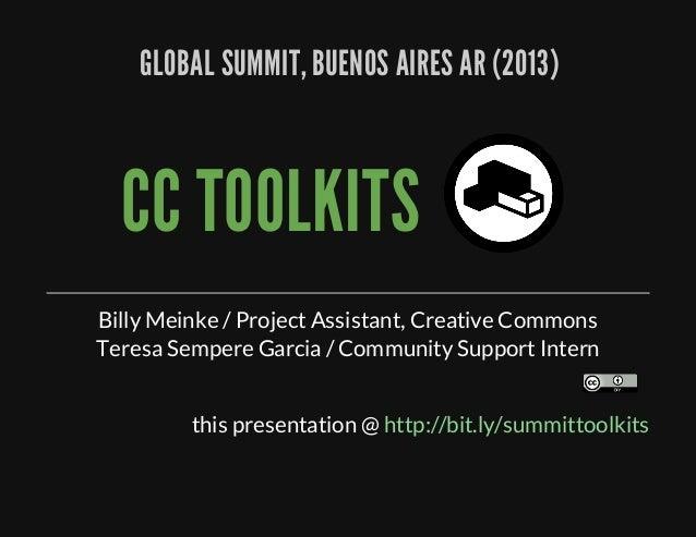 GLOBALSUMMIT,BUENOSAIRESAR(2013) CCTOOLKITS BillyMeinke/ProjectAssistant,CreativeCommons TeresaSempereGarci...