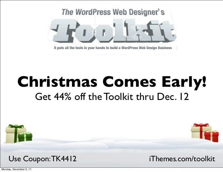 Christmas Comes Early!                         Get 44% off the Toolkit thru Dec. 12     Use Coupon: TK4412                ...