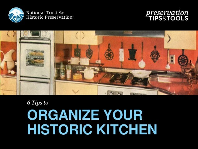 6 Tips to ORGANIZE YOUR HISTORIC KITCHEN