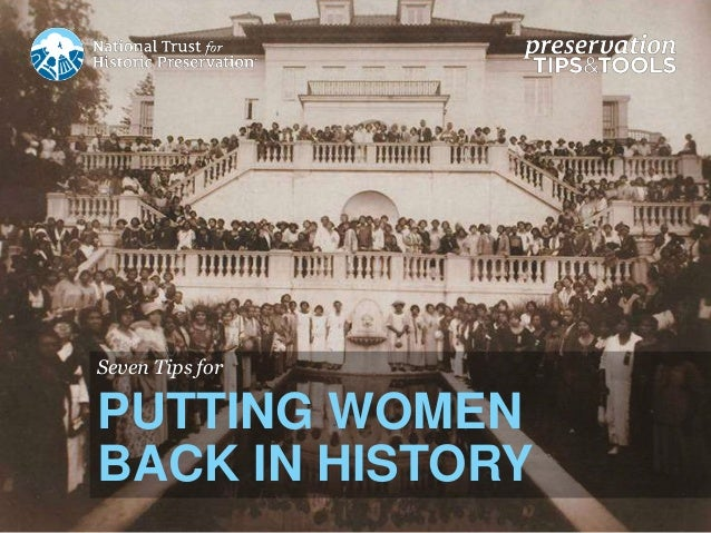 Seven Tips for PUTTING WOMEN BACK IN HISTORY