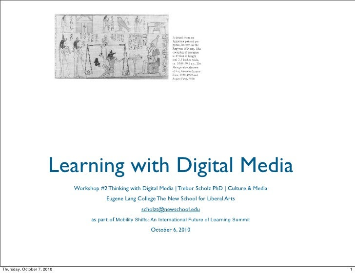 Learning with Digital Media                             Workshop #2 Thinking with Digital Media | Trebor Scholz PhD | Cult...