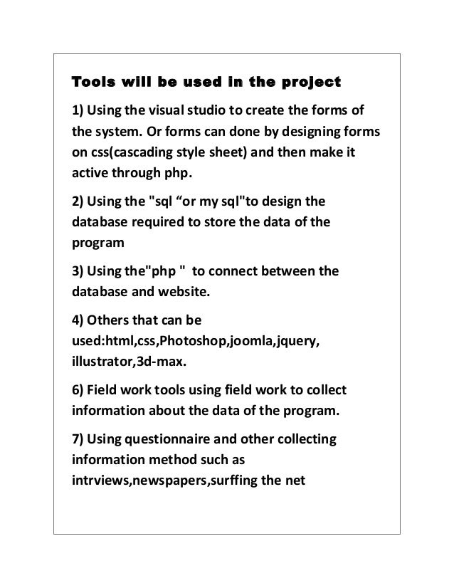 Tools will be used in the pr oject1) Using the visual studio to create the forms ofthe system. Or forms can done by design...