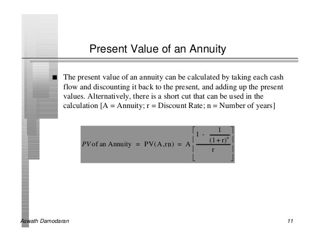 Present Value of an Annuity          n   The present value of an annuity can be calculated by taking each cash            ...