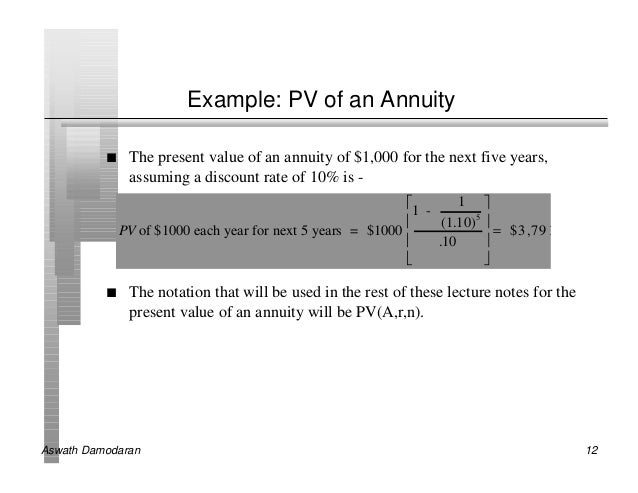Example: PV of an Annuity          n    The present value of an annuity of $1,000 for the next five years,               a...