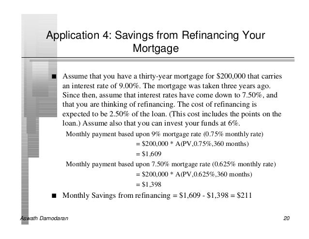 Application 4: Savings from Refinancing Your                          Mortgage          n   Assume that you have a thirty-...