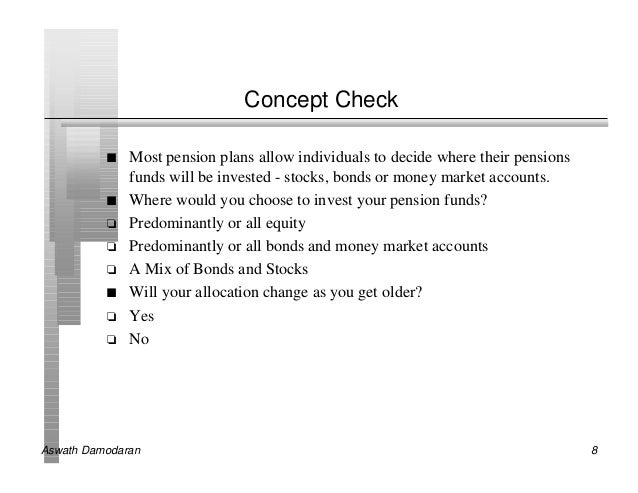 Concept Check          n   Most pension plans allow individuals to decide where their pensions              funds will be ...