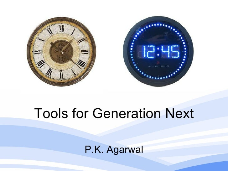 Tools for Generation Next P.K. Agarwal