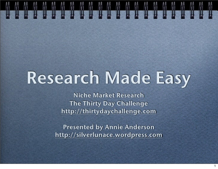 Research Made Easy         Niche Market Research        The Thirty Day Challenge     http://thirtydaychallenge.com        ...