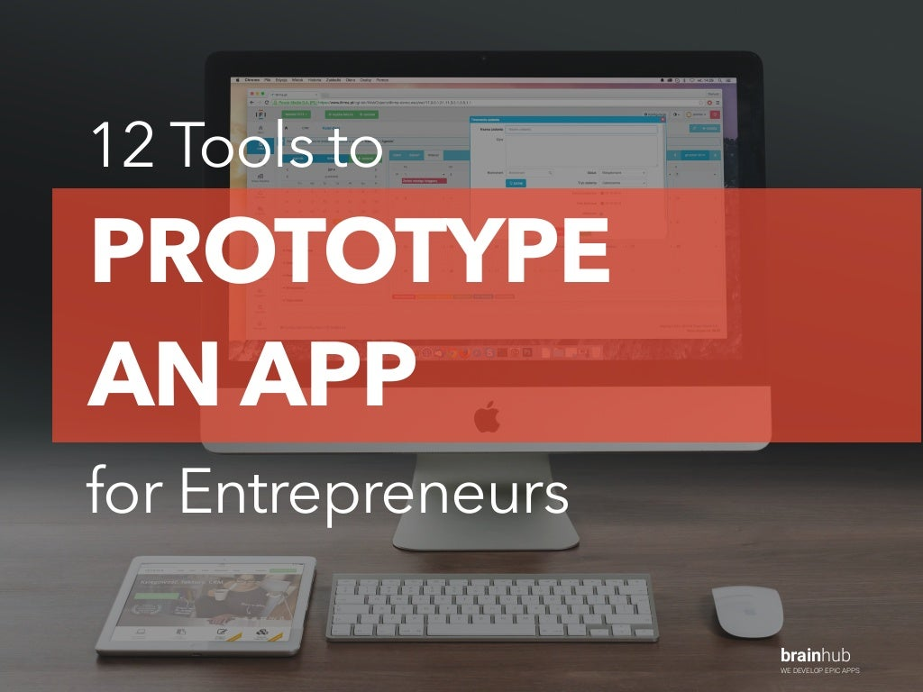 12 Tools to Prototype an App for Entrepreneurs