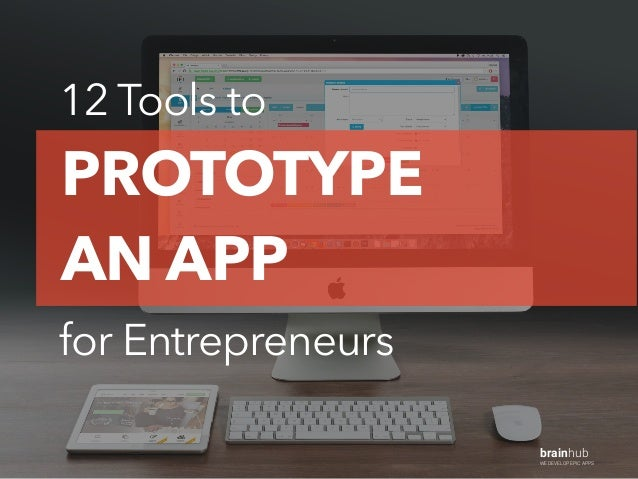 12 Tools to for Entrepreneurs brainhub WE DEVELOP EPIC APPS PROTOTYPE AN APP